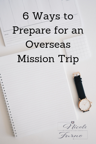 nicole-furno 6-ways-to-prepare-for-an-overseas-mission-trip